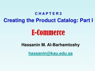 C H A P T E R 3 Creating the Product Catalog: Part I E-Commerce