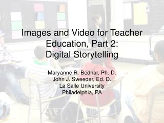 Images and Video for Teacher Education, Part 2:  Digital Storytelling