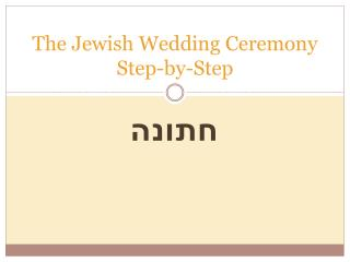 The Jewish Wedding Ceremony Step-by-Step
