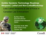 Less Lethal Weapons  Use of Force in Canadian Law Enforcement