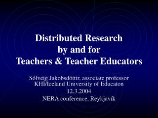 Distributed Research by and for Teachers & Teacher Educators