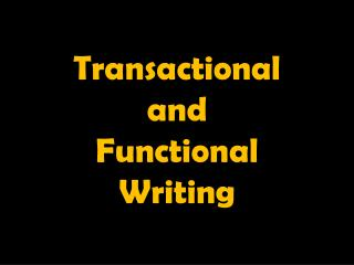 Transactional  and  Functional  Writing