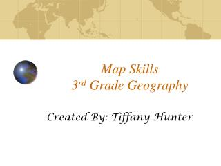 Map Skills 3 rd  Grade Geography