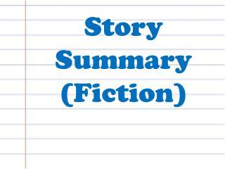 Story Summary (Fiction)