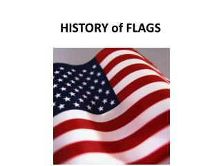 HISTORY of FLAGS