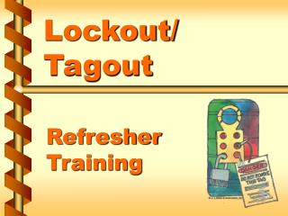 Lockout/  Tagout