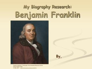 My Biography Research: Benjamin Franklin