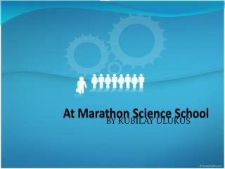 At Marathon Science School
