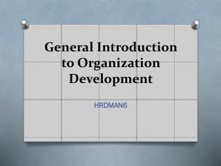 General Introduction to Organization  Development