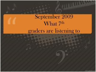 September 2009   What 7 th graders are listening to