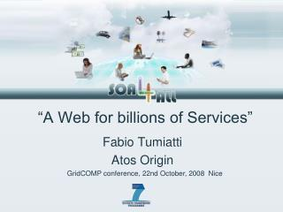 """A Web for billions of Services"""