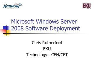Microsoft Windows Server 2008 Software Deployment
