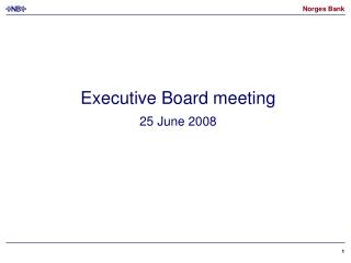 Executive Board meeting 25 June 2008