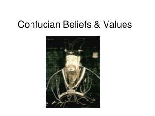 Confucian Beliefs & Values