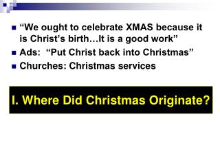 """""""We ought to celebrate XMAS because it is Christ's birth…It is a good work"""""""
