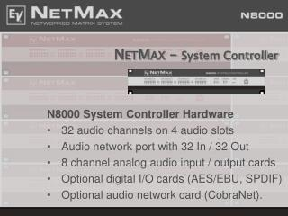 N ET M AX  –  System Controller