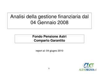 Analisi della gestione finanziaria dal 04 Gennaio 2008