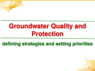 Groundwater Quality and Protection