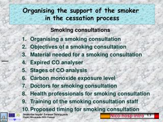 Organising the support of the smoker  in the cessation process