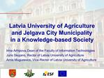Latvia University of Agriculture and Jelgava City Municipality in a Knowledge-based Society