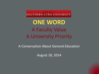 ONE WORD A  Faculty  Value A  University  Priority A Conversation About General Education