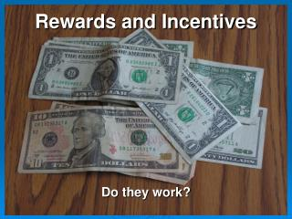 Rewards and Incentives