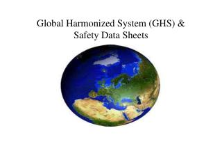Global Harmonized System (GHS) &  Safety Data Sheets