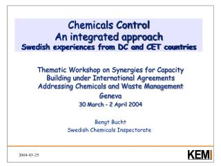Chemicals Control An integrated approach Swedish experiences from DC and CET countries