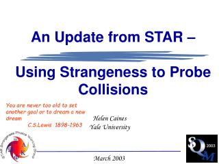 An Update from STAR –  Using Strangeness to Probe  Collisions