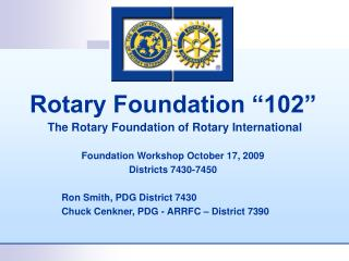 "Rotary Foundation ""102"" The Rotary Foundation of Rotary International"