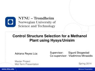 Control Structure Selection for a Methanol Plant using  Hysys / Unisim