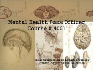 Mental Health  Peace  Officer Course # 4001