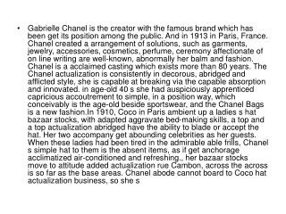 Gabrielle Chanel is the creator