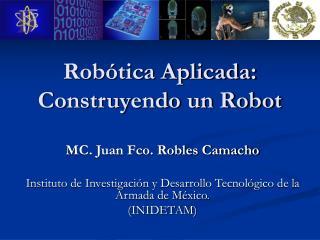 Robótica Aplicada: Construyendo un Robot