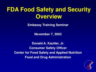FDA Food Safety and Security Overview