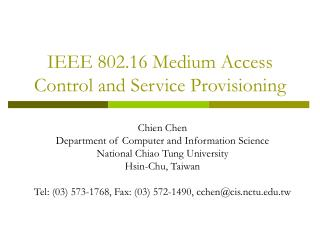 IEEE 802.16 Medium Access Control and Service Provisioning