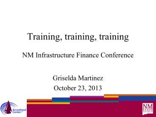 Training, training, training NM Infrastructure Finance Conference