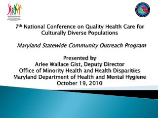 7 th  National Conference on Quality Health Care for  Culturally Diverse Populations
