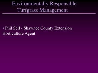 Environmentally Responsible             Turfgrass Management