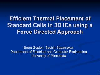 Efficient Thermal Placement of Standard Cells in 3D ICs using a Force Directed Approach