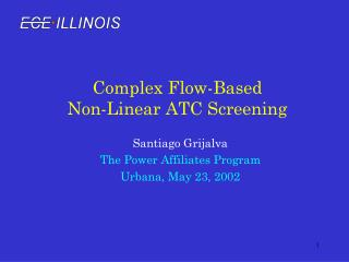 Complex Flow-Based  Non-Linear ATC Screening