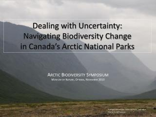 Dealing with Uncertainty: Navigating Biodiversity Change in Canada's Arctic National Parks