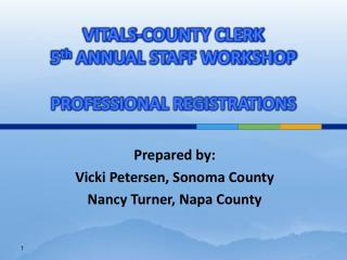 VITALS-COUNTY CLERK 5 th  ANNUAL STAFF WORKSHOP PROFESSIONAL REGISTRATIONS