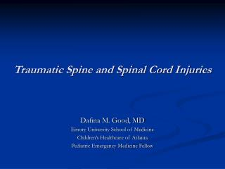 Traumatic Spine and Spinal Cord Injuries