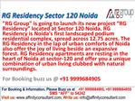 RG Residency New Apartments @ 09999684905 Sector 120 Noida