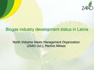 Biogas industry development status in Latvia