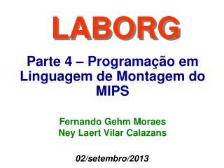 Fernando Gehm Moraes Ney Laert Vilar Calazans