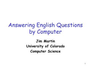 Answering English Questions by Computer
