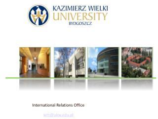 IInternational Relations Office bwm@ukw.pl