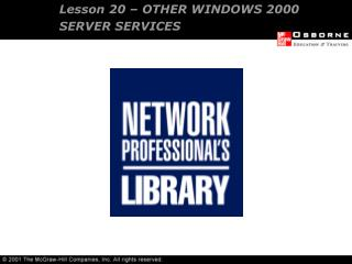 Lesson 20 – OTHER WINDOWS 2000 SERVER SERVICES